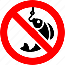 no fishing, catching, area, hunting, prohibited, sign, prohibition icon
