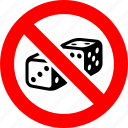 bet, dice, gamble, gambling, no, prohibited, prohibition icon