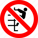 climb, prohibition, rush, sign, stairs, up, use