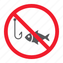 ban, fish, fishing, forbidden, no, prohibition, stop icon