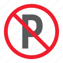 ban, car, forbidden, no, parking, prohibition, stop icon