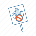 hands, meeting, placard, protest banner, protest sign, stop sign, strike icon
