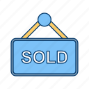 house sold, real estate agent, real estate sales, real estate sold sign, sold, sold commercial real estate, sold sign icon