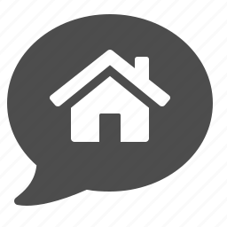 bubble, chat, home, house, real estate, speech icon