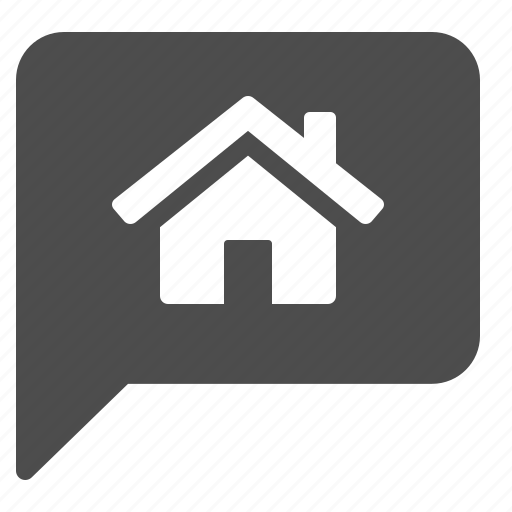 bubble, chat, communication, home, house, real estate, speech icon
