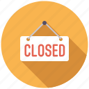 closed, commerce, retail, shop, shopping, sign, trade icon