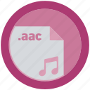 aac, document, extension, file, format, round, roundettes icon