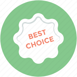 badge, best choice, best choice sticker, label, tag icon