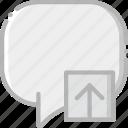 communication, conversation, interaction, interface, upload icon