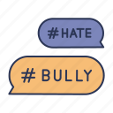 bubble chat, bully, bullying, cyberbully, hashtag, hate icon