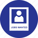 jobs, wanted, looking, find