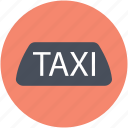 cab, conveyance, taxi, taxicab, transport icon