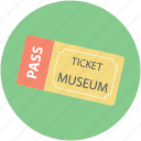 entry ticket, event pass, event ticket, museum ticket, pass, ticket