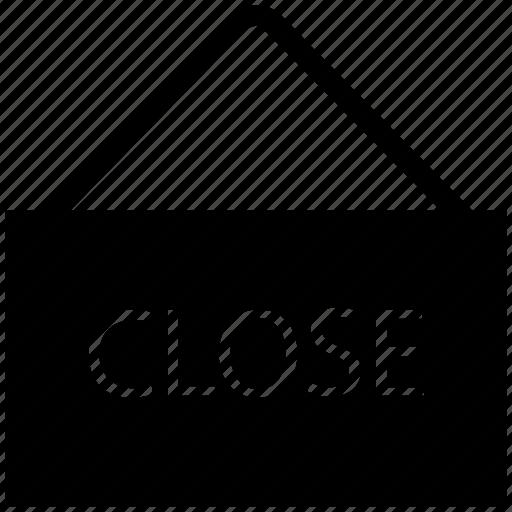 close board, close hanging, close label, close shop, close sign, hanging, hanging board icon