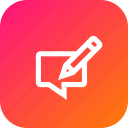chat, message, note, pen, pencile, type, write icon