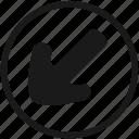 arrow, atm, bottom, left, navigation, round icon