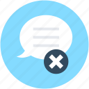 cancel, cancel chat, cancel comment, chatting, delete message icon