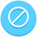 ban, banned, block, hide, off, sign, stop icon