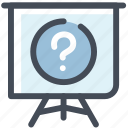 blackboard, lecture, powerpoint, presentation, question, report, survey icon