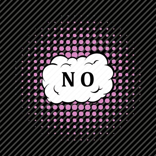 bubble, cloud, comics, no, refuse, speech, word icon